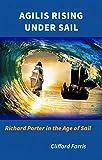 Agilis Rising Under Sail (Porter / Amundson Adventure Book 1) (English Edition)