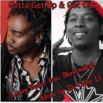 Gatta get up & get out