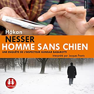 Homme sans chien     Gunnar Barbarotti 1              De :                                                                                                                                 Håkan Nesser                               Lu par :                                                                                                                                 Jacques Frantz                      Durée : 14 h et 58 min     51 notations     Global 4,1