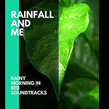 Rainfall and Me - Rainy Morning in Bed Soundtracks