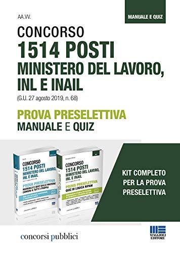 Kit concorso 1514 posti ministero del lavoro, INL e INAIL. Prova preselettiva Manuale e quiz. Con Contenuto digitale per accesso on line