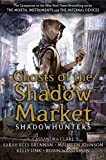 Ghosts Of The Shadow Market (Shadowhunter Academy)