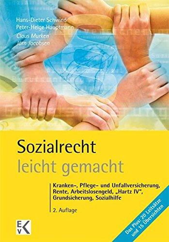 """Sozialrecht - leicht gemacht: Kranken-, Pflege- und Unfallversicherung, Rente, Arbeitslosengeld, """"Hartz IV"""", Grundsicherung, Sozialhilfe etc.: ... Grundsicherung, Sozialhilfe (GELBE SERIE)"""