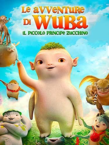 Le Avventure di Wuba - Il piccolo principe Zucchino