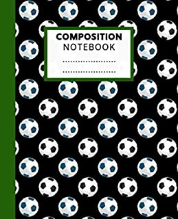 Composition Notebook: Wide Ruled Paper Soccer Notebook | Cute Fun Soccer Ball Wide Blank Lined Workbook Gifts for Teens Kids Students Girls Boys for Home School College for Writing Notes