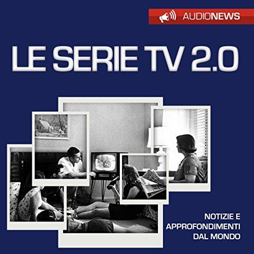 Le serie TV 2.0 | Andrea Lattanzi Barcelò