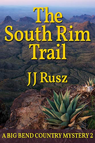 The South Rim Trail (The Big Bend Country Mysteries Book 2)