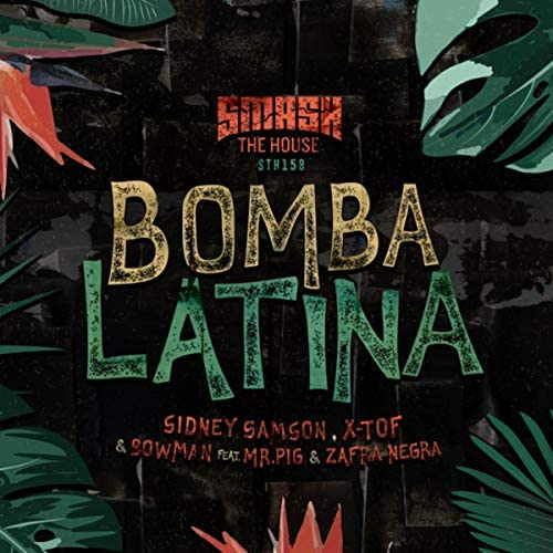 Sidney Samson, X-Tof & Bowman feat. Mr.Pig & Zafra Negra