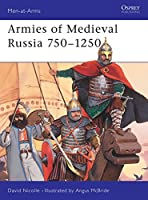 Armies of Medieval Russia 750-1250 (Men-at-Arms)