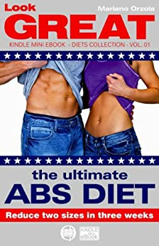 The ultimate ABS DIET - Reduce two sizes in three weeks (Look GREAT Book 1) by [Mariano Orzola]