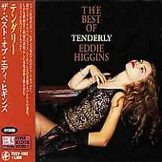 Tenderly: The Best of Eddie Higgins by Eddie Higgins