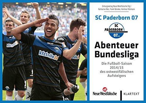 SC Paderborn 07 - Abenteuer Bundesliga: Die Fußball-Saison 2014/15 des ostwestfälischen Abenteuer Bundesliga Aufsteigers