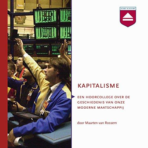 Kapitalisme: Hoorcollege over de geschiedenis van onze moderne maatschappij cover art