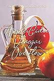 Apple Cider Vinegar Overflow: Unlock a New Level in Healthy Living