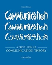 A First Look at Communication Theory by Griffin, Em [McGraw-Hill Humanities/Social Sciences/Languages, 2011] (Paperback) 8th Edition [ Paperback ]