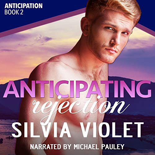Anticipating Rejection: Anticipation, Book 2