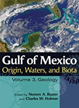 Gulf of Mexico Origin, Waters, and Biota: Volume 3, Geology (Harte Research Institute for Gulf of Mexico Studies Series, Sponsored by the Harte ... Studies, Texas A&M University-Corpus Christi)