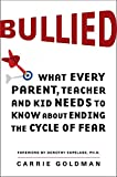Image of Bullied: What Every Parent, Teacher, and Kid Needs to Know About Ending the Cycle of Fear