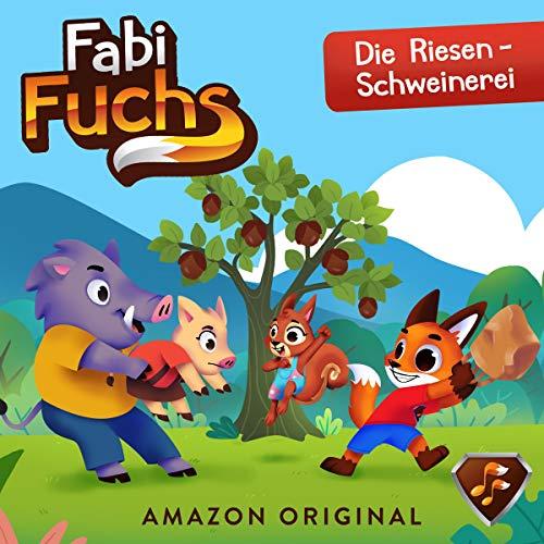 Fabi Fuchs und die Riesen-Schweinerei cover art