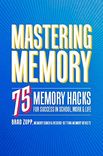 Mastering Memory 75 Memory Hacks for Success in School Work and Life product image