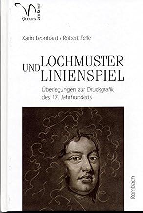 Lochmuster und Linienspiel. Überlegungen zur Druckgrafik des 17. Jahrhunderts