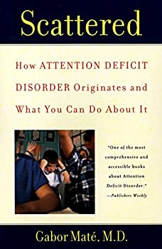 Paperback Scattered: How Attention Deficit Disorder Originates and What You Can Do About It Book