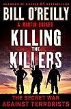 Killing the Killers: The Secret War Against Terrorists (Bill O'Reilly's Killing Series)