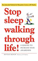 Stop Sleep Walking Through Life!