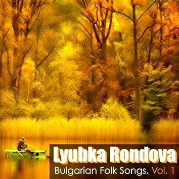 Lyubka Rondova: Bulgarian Folk Songs, Vol. 1