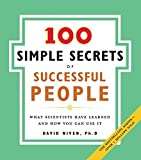 100 Simple Secrets of Successful People, The: What Scientists Have Learned and How You Can Use It (100 Simple Secrets, 2)