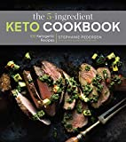 The 5-Ingredient Keto Cookbook: 100 Easy Ketogenic Recipes (Volume 1) (5-Ingredient Recipes)