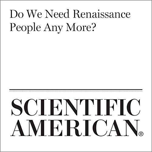 Do We Need Renaissance People Any More? audiobook cover art