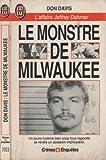 Le monstre de Milwaukee - L'affaire Jeffrey Dahmer