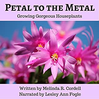 Petal to the Metal: Growing Gorgeous Houseplants audiobook cover art