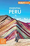 Fodor s Essential Peru: with Machu Picchu & the Inca Trail (Full-color Travel Guide)