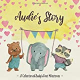 Audie's Story - A collection of first milestones: The Personalized Baby Album to Fill Out, Add Photos to and Design Yourself - Baby Memory Book for the First Five Years of Baby's Life