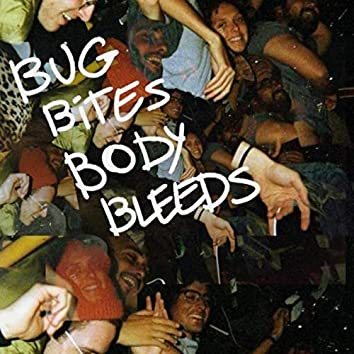 Bug Bites, Body Bleeds