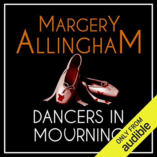 Dancers in Mourning     An Albert Campion Mystery              By:                                                                                                                                 Margery Allingham                               Narrated by:                                                                                                                                 David Thorpe                      Length: 10 hrs and 55 mins     50 ratings     Overall 4.5