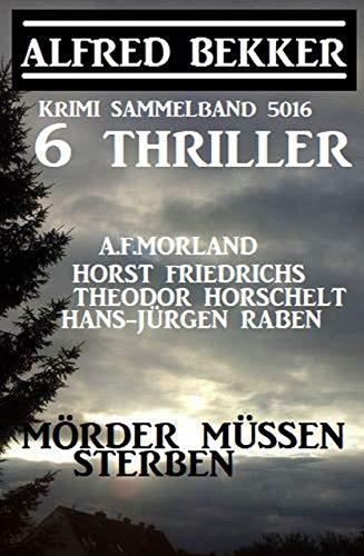 6 Thriller – Mörder müssen sterben: Krimi Sammelband 5016