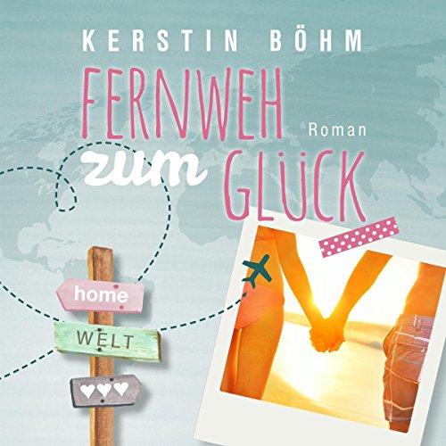 Fernweh zum Glück                   Autor:                                                                                                                                 Kerstin Böhm                               Sprecher:                                                                                                                                 Michaela Gärtner                      Spieldauer: 9 Std. und 38 Min.     184 Bewertungen     Gesamt 4,4