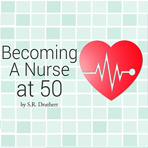 Becoming a Nurse at 50 audiobook cover art