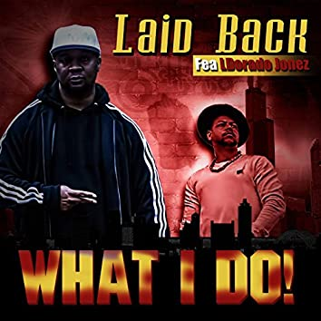 What I Do! (feat. Ldorado Jonez)