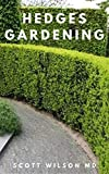HEDGES GARDENING: All You Need To Know About Setting Up A Complete And Beautiful Garden (English Edition)