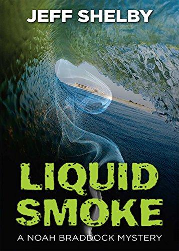 Liquid Smoke (A Noah Braddock Novel Book 3)
