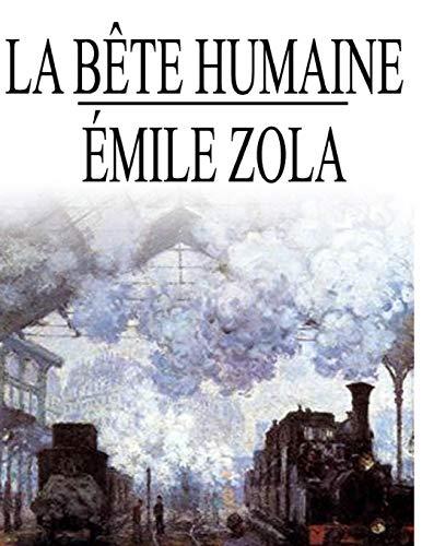 La bête humaine: édition originale et annotée