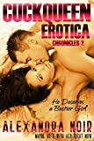 Cuckquean Erotica Chronicles 2: He Deserves a Bustier Girl: Maybe He's with Her Right Now (English Edition)