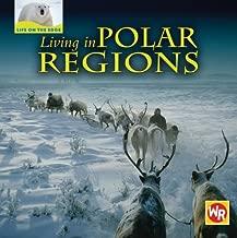 Living in Polar Regions (Life on the Edge)
