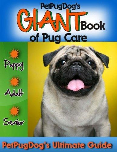 PetPugDog's GIANT Book of Pug Care