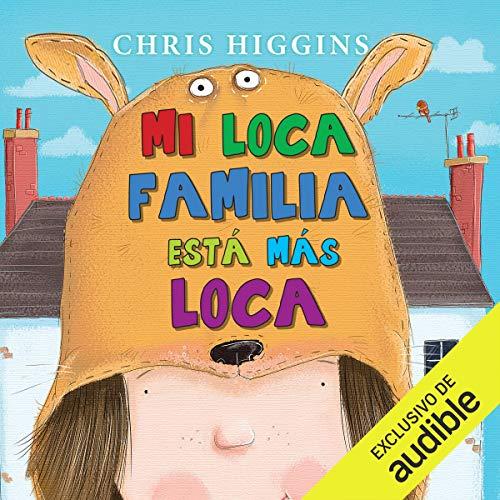 Mi loca familia está más loca [My Crazy Family Is Crazier] audiobook cover art