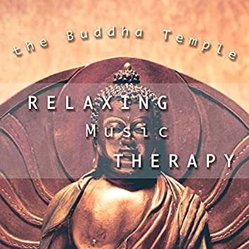 Buddha Temple: Relaxing Music Therapy for Your Senses